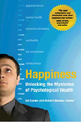 Happiness: Unlocking the Mysteries of Psychological Wealth